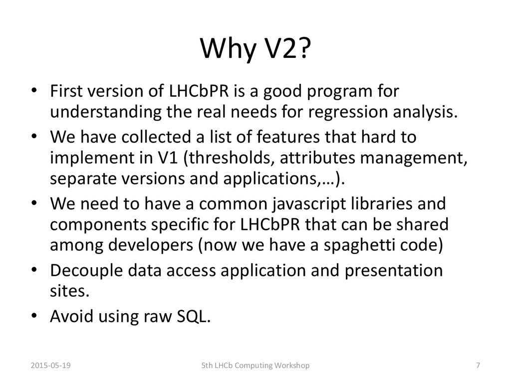 Why V2? • First version of LHCbPR is a good pro...