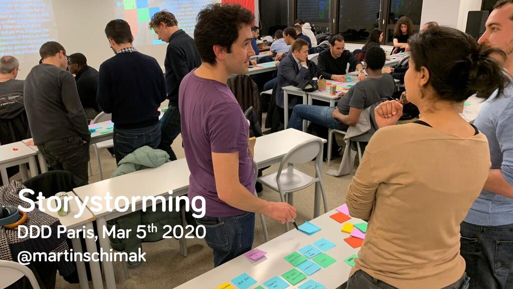 Storystorming DDD Paris, Mar 5th 2020 @martinsc...