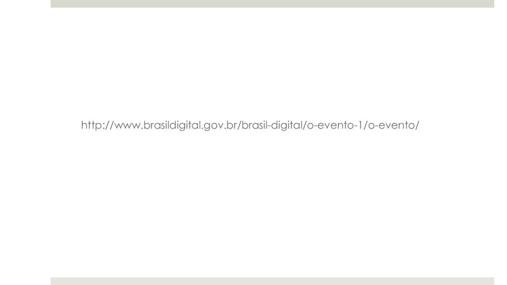http://www.brasildigital.gov.br/brasil-digital/...