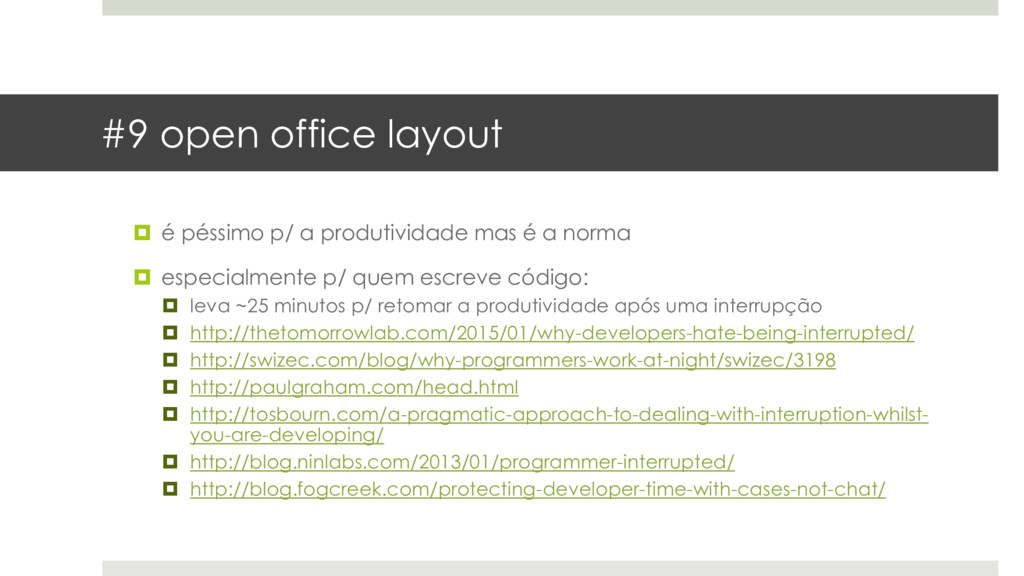 #9 open office layout  é péssimo p/ a produtiv...