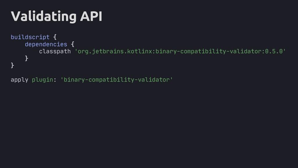 core Validating API buildscript { dependencies ...