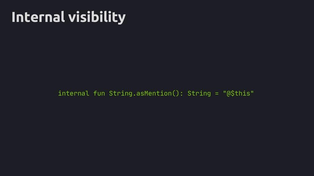 Internal visibility internal fun String.asMenti...