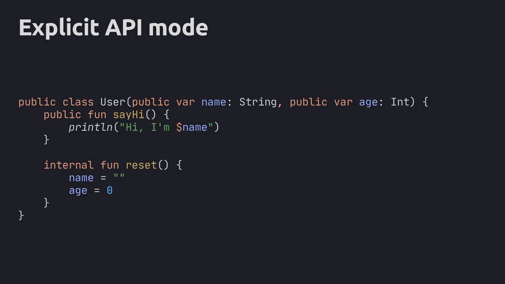 Explicit API mode public class User(public var ...