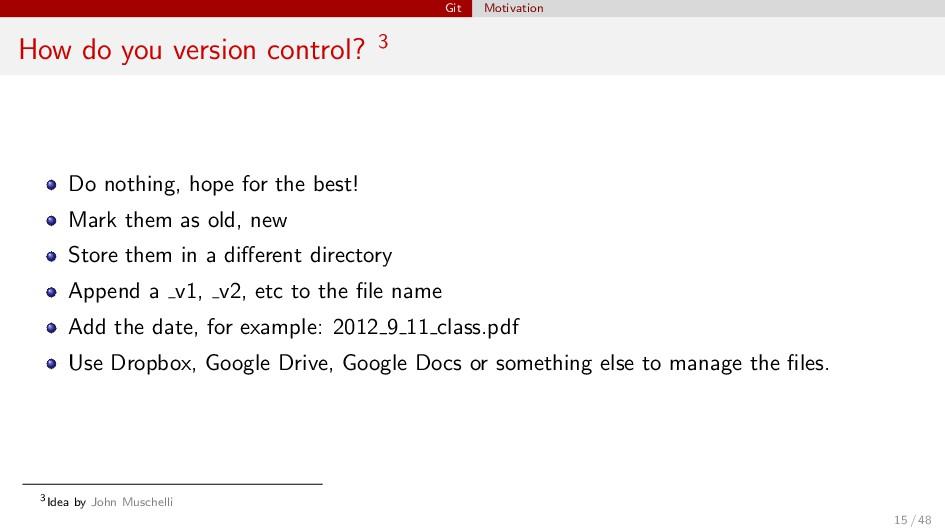 Git Motivation How do you version control? 3 Do...