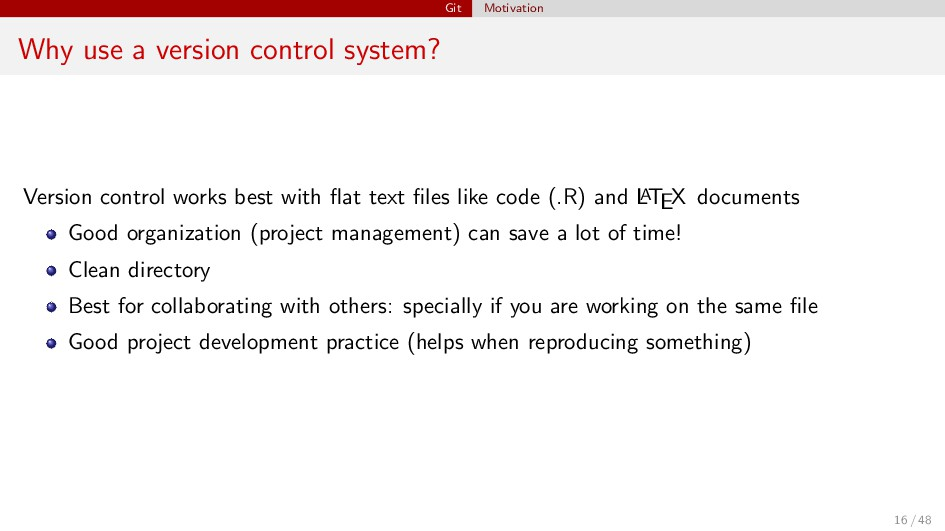 Git Motivation Why use a version control system...