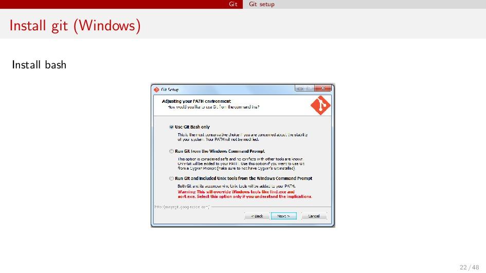 Git Git setup Install git (Windows) Install bas...