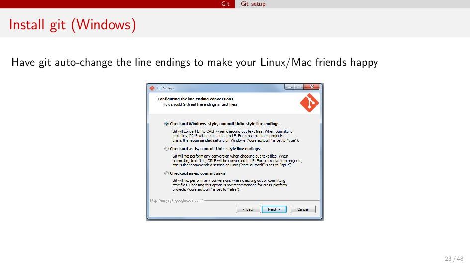 Git Git setup Install git (Windows) Have git au...