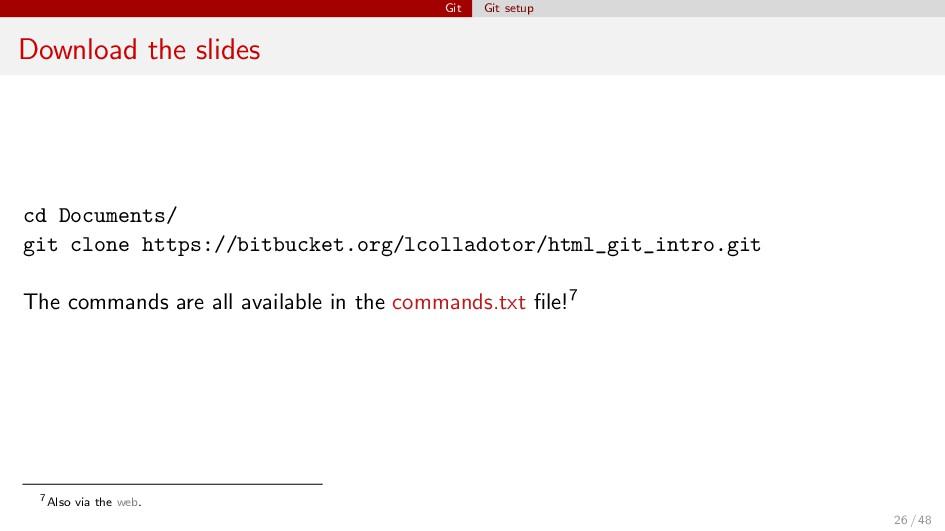 Git Git setup Download the slides cd Documents/...