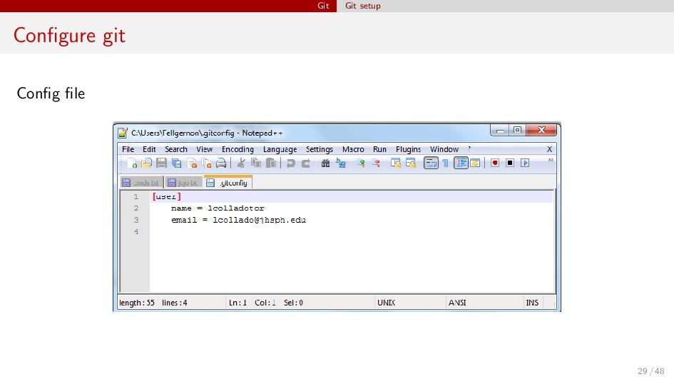 Git Git setup Configure git Config file 29 / 48
