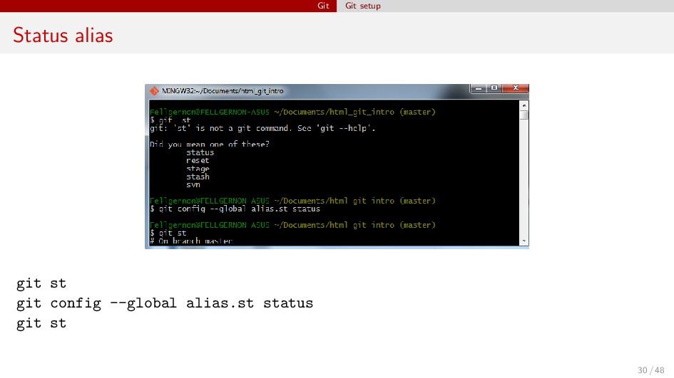 Git Git setup Status alias git st git config --...