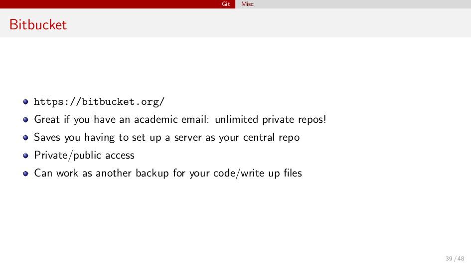 Git Misc Bitbucket https://bitbucket.org/ Great...