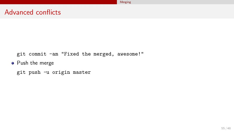 """Merging Advanced conflicts git commit -am """"Fixed..."""