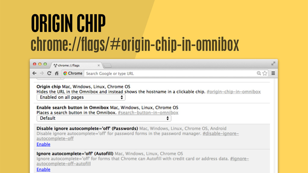 7 ORIGIN CHIP chrome://flags/#origin-chip-in-omn...