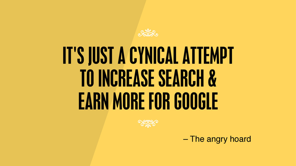 IT'S JUST A CYNICAL ATTEMPT TO INCREASE SEARCH ...