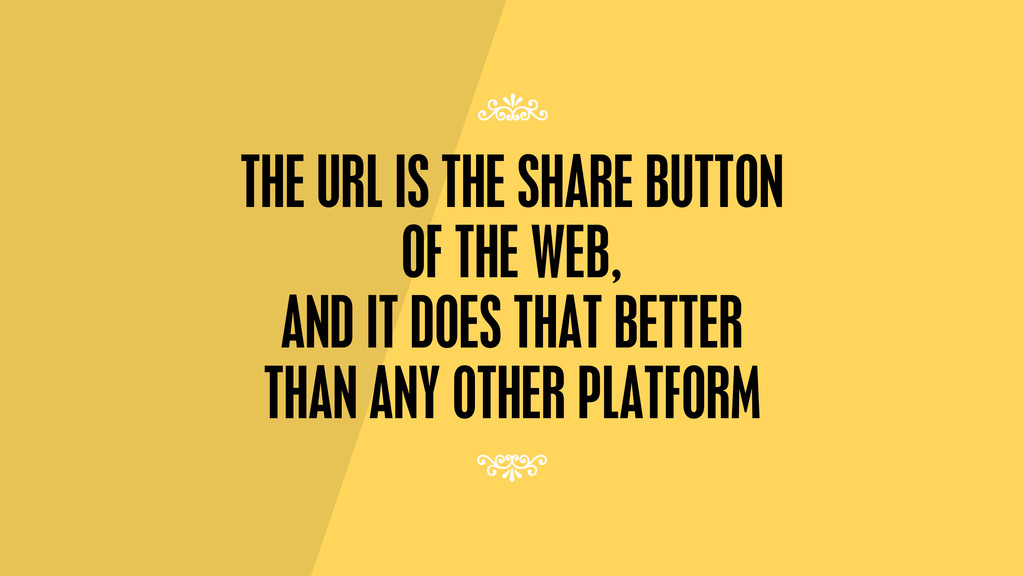 THE URL IS THE SHARE BUTTON OF THE WEB, AND IT ...