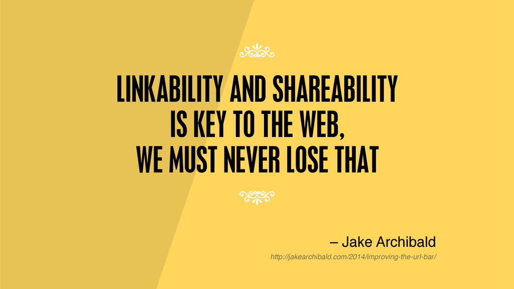 LINKABILITY AND SHAREABILITY IS KEY TO THE WEB,...