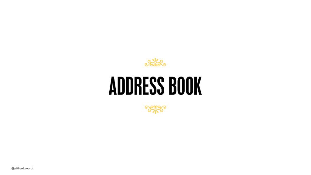 @philhawksworth ADDRESS BOOK 7 7