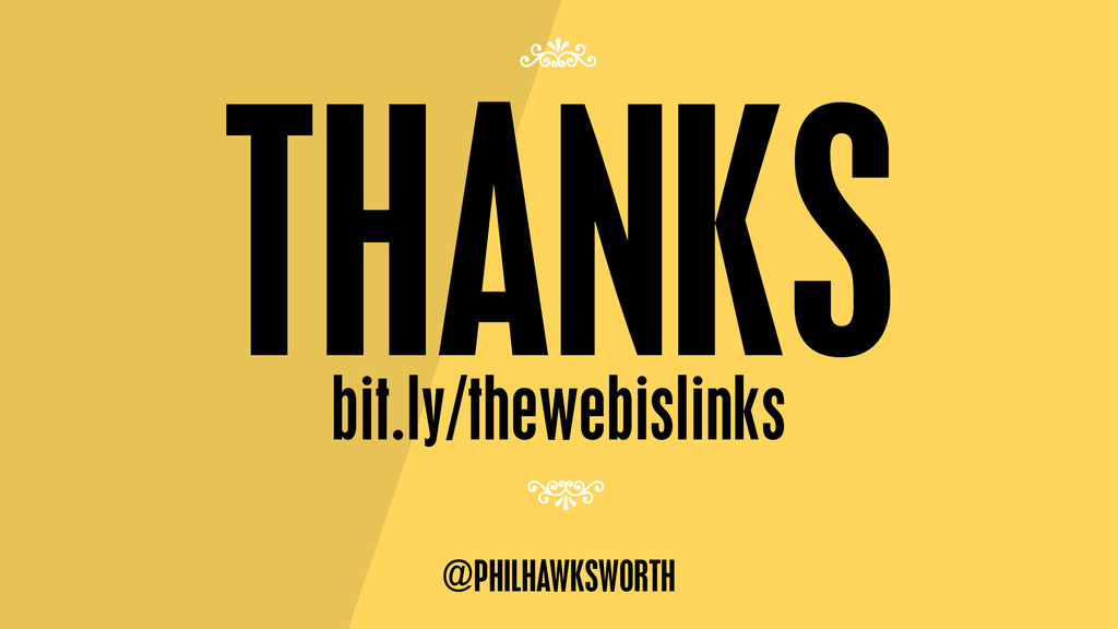 @philhawksworth THANKS bit.ly/thewebislinks @PH...