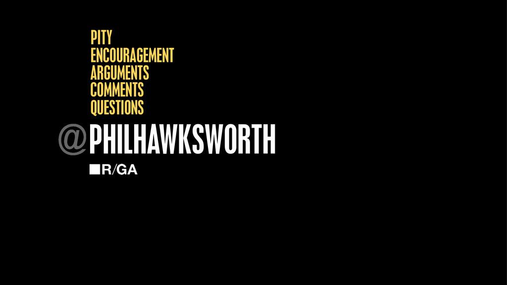PHILHAWKSWORTH @ QUESTIONS ENCOURAGEMENT ARGUME...