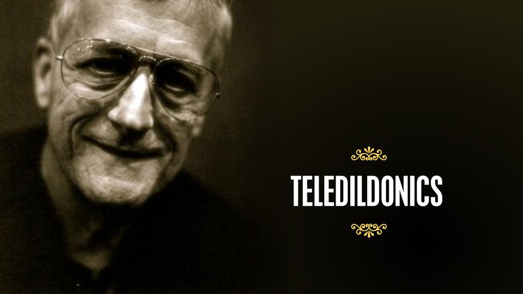 – Ted Nelson TELEDILDONICS 7 7