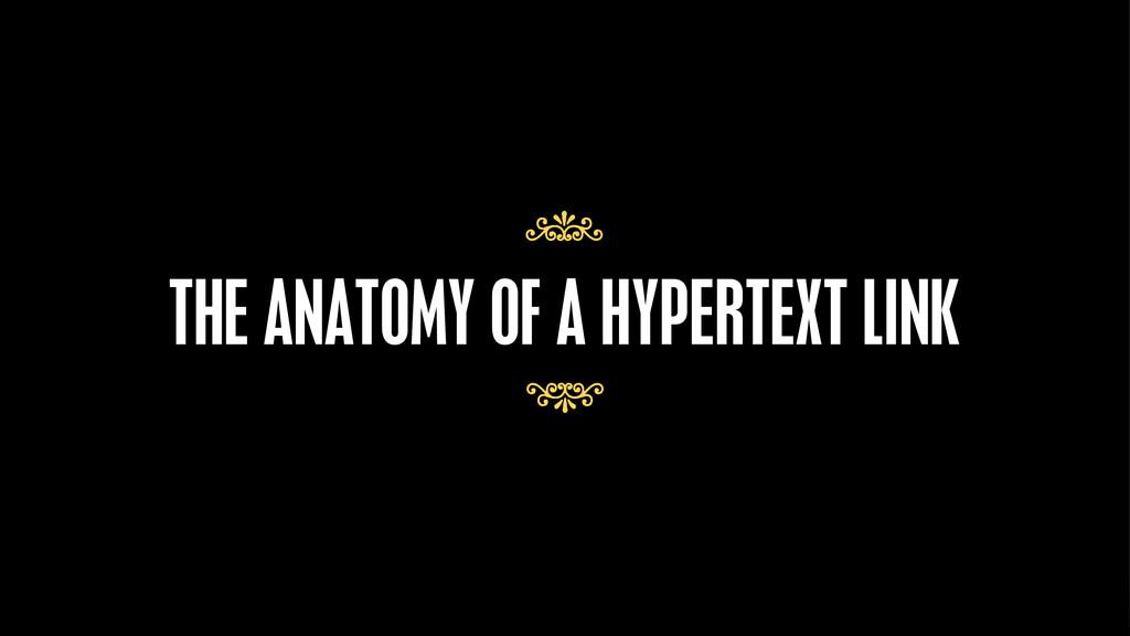 THE ANATOMY OF A HYPERTEXT LINK 7 7