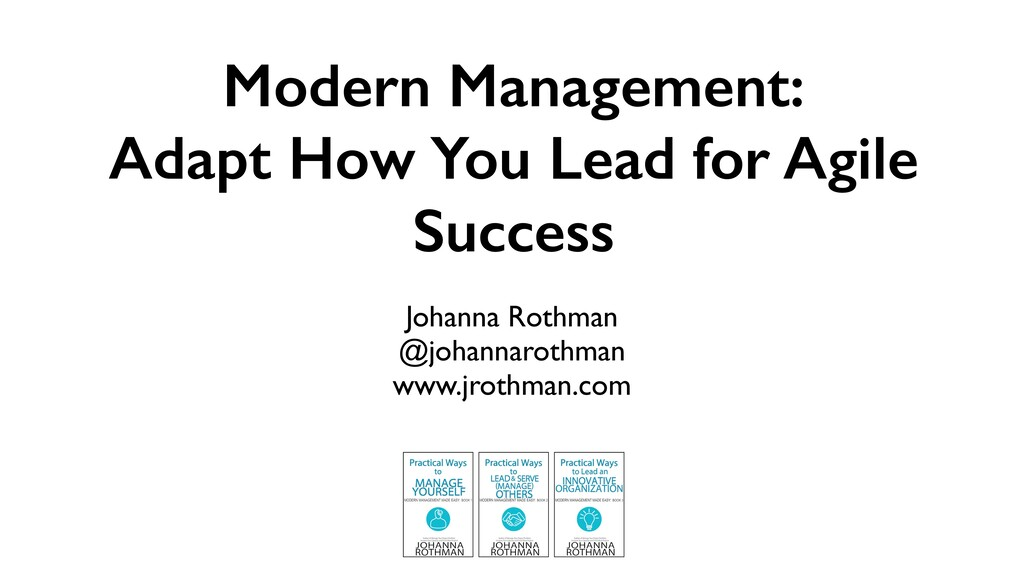 Johanna Rothman @johannarothman www.jrothman.co...