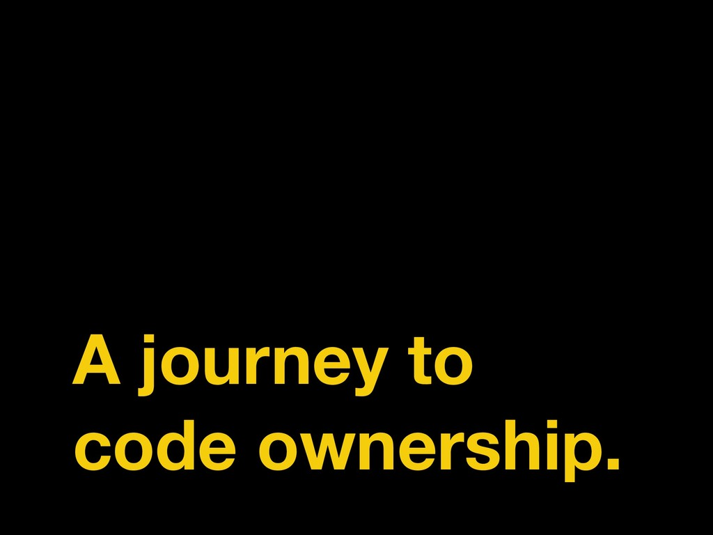 A journey to code ownership.
