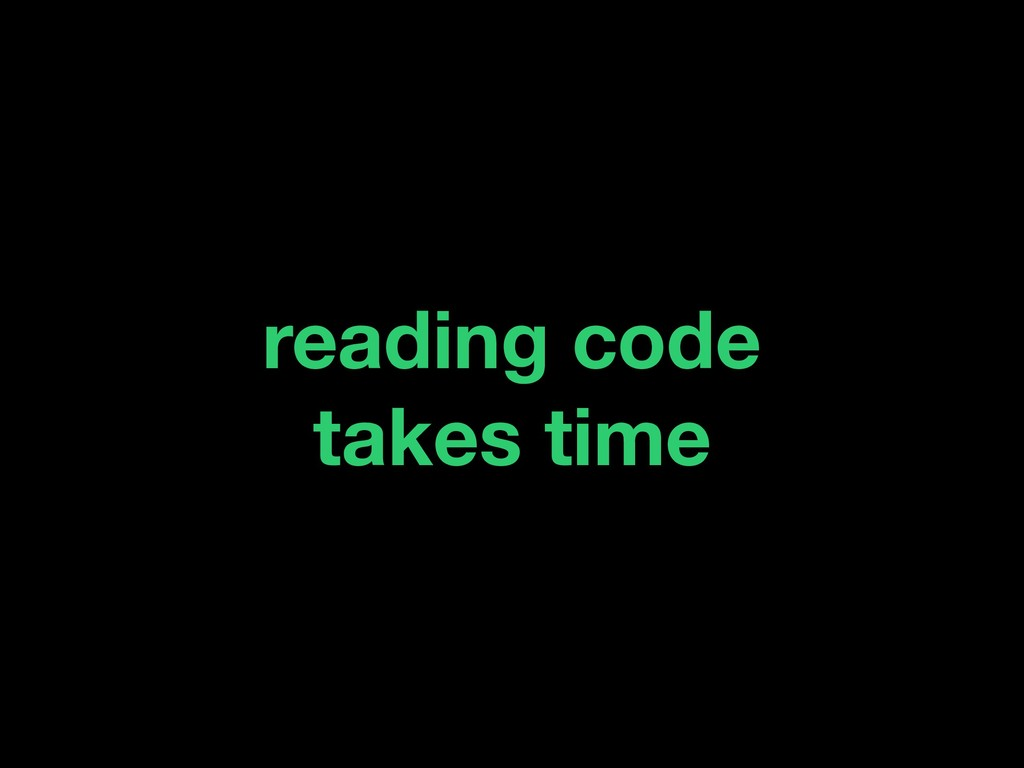 reading code takes time