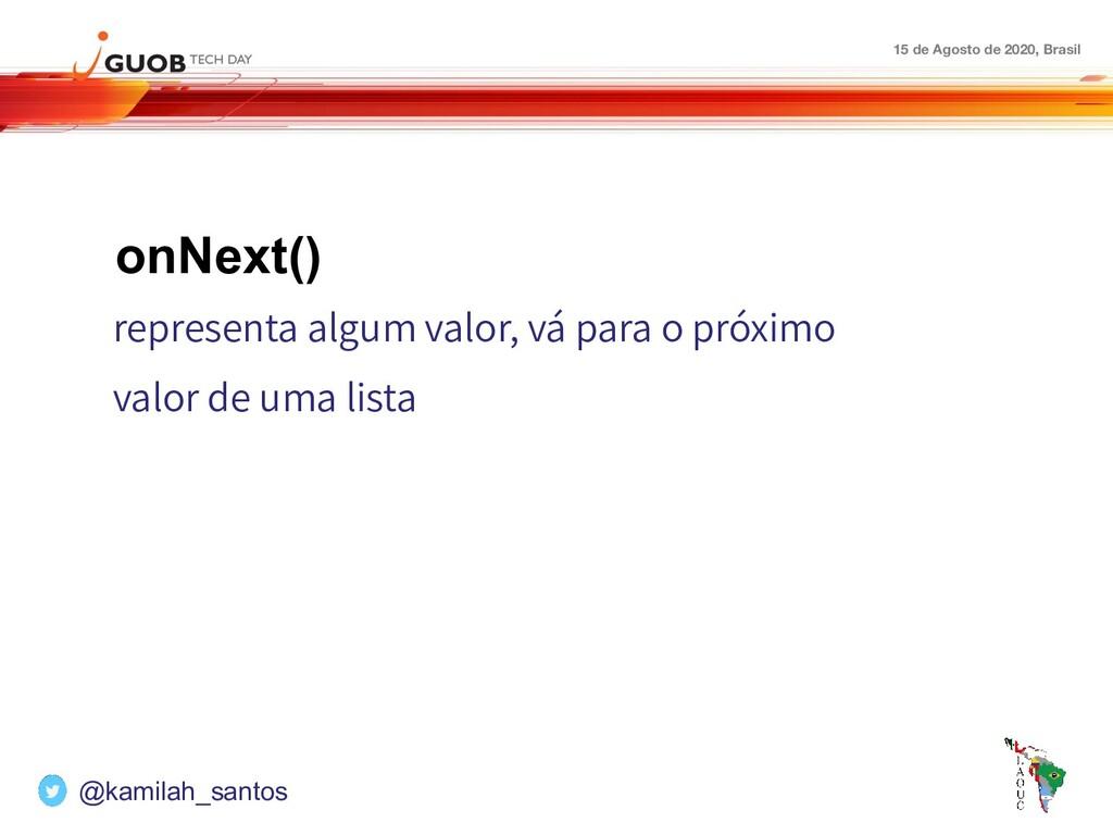 15 de Agosto de 2020, Brasil onNext() represent...