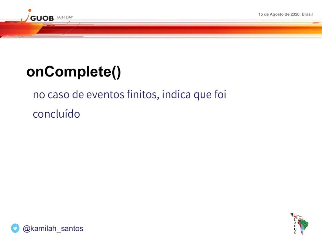 15 de Agosto de 2020, Brasil onComplete() no ca...