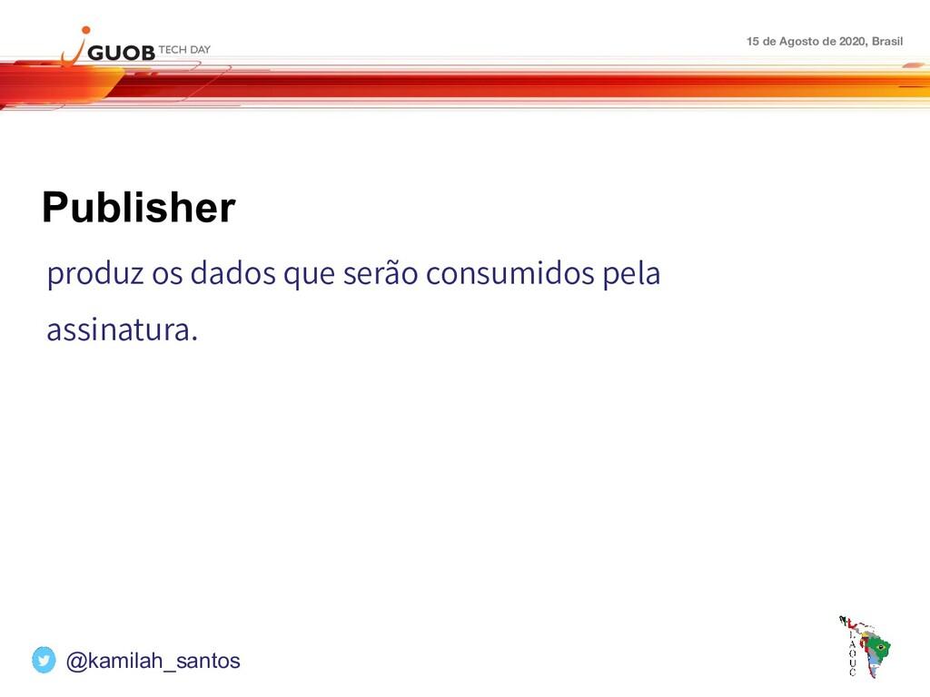 15 de Agosto de 2020, Brasil Publisher produz o...