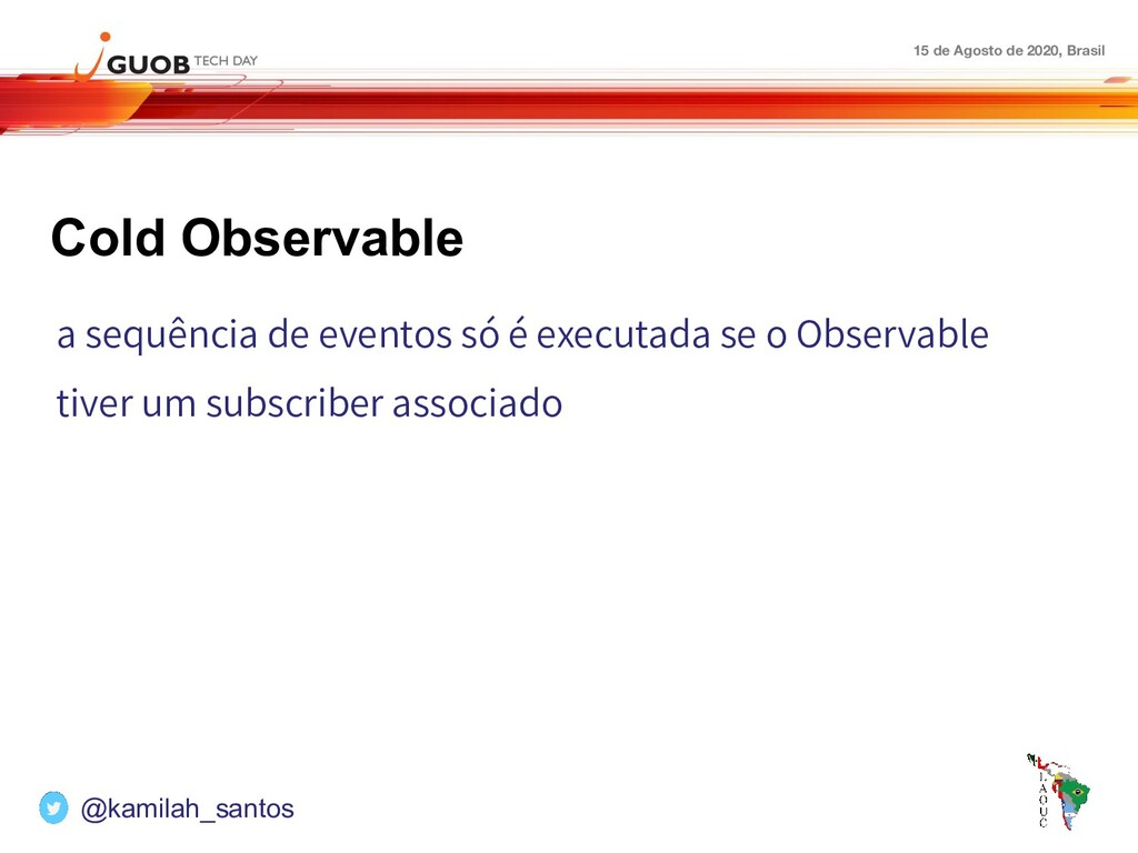 15 de Agosto de 2020, Brasil Cold Observable a ...