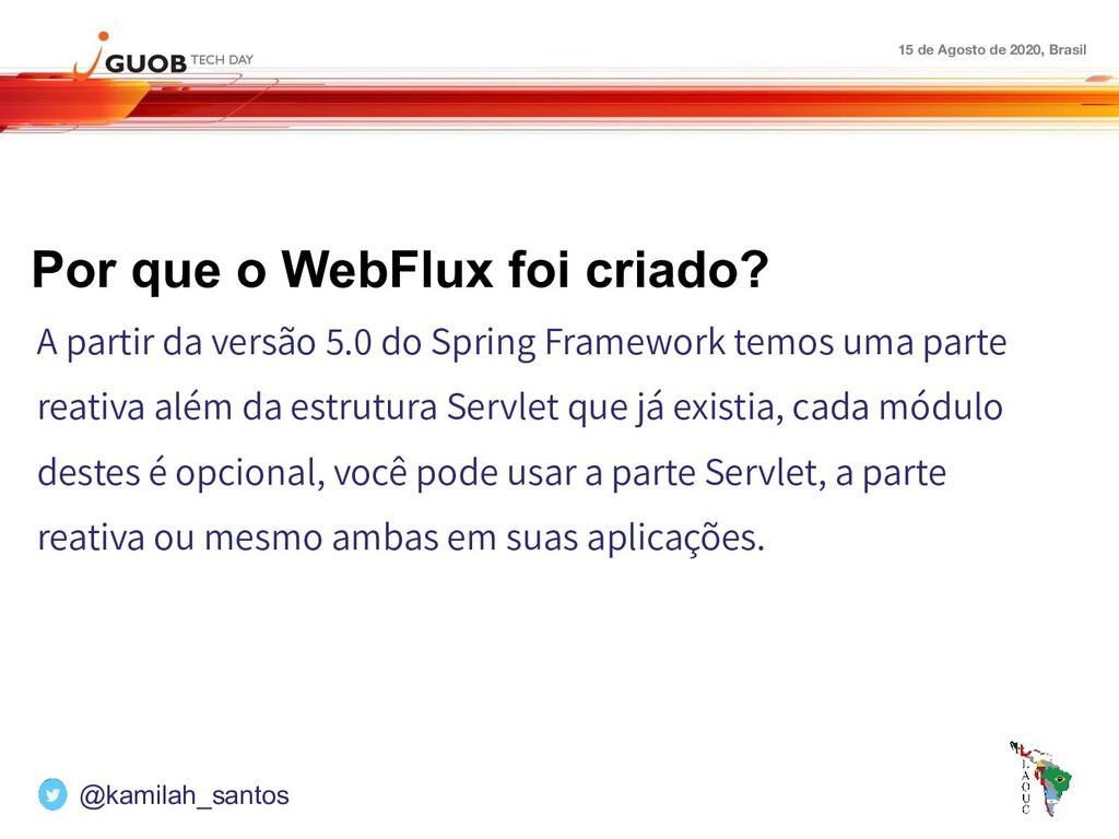 15 de Agosto de 2020, Brasil Por que o WebFlux ...