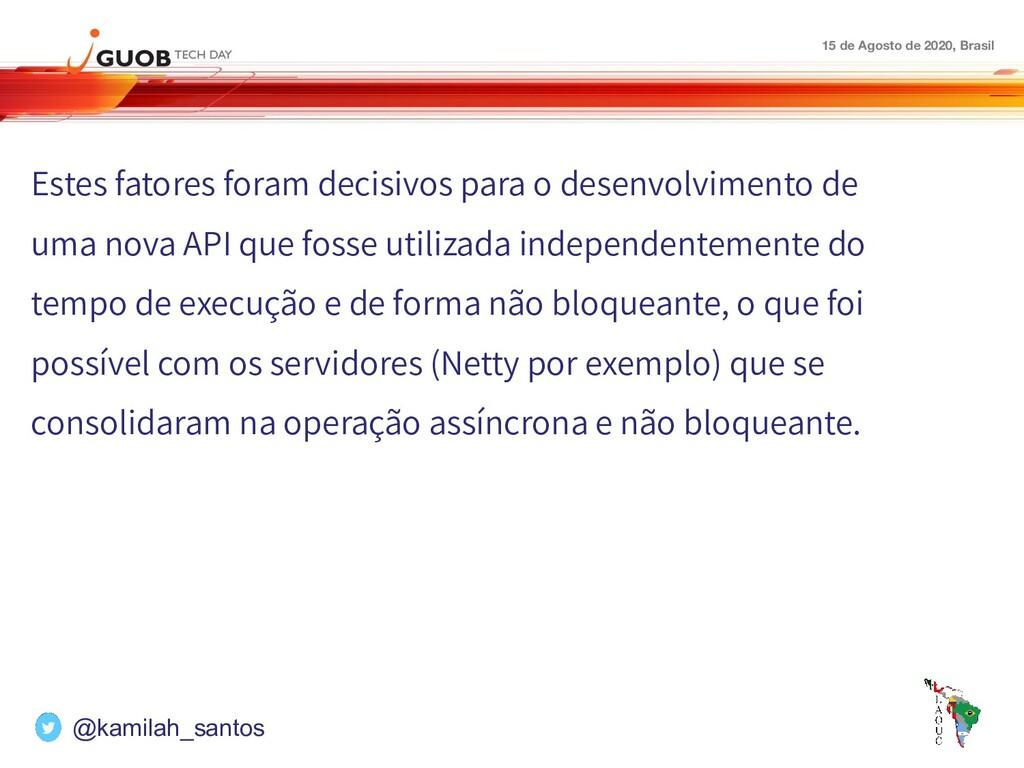 15 de Agosto de 2020, Brasil Estes fatores fora...
