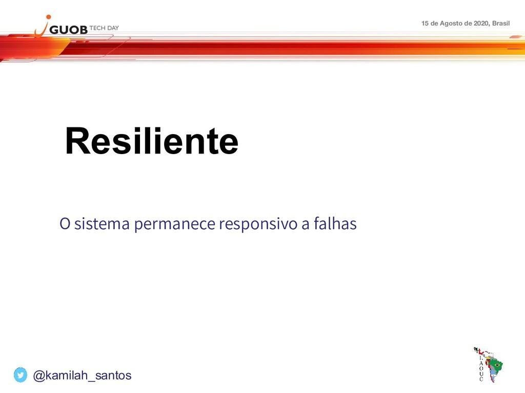 15 de Agosto de 2020, Brasil Resiliente O siste...
