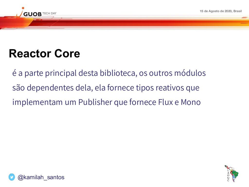 15 de Agosto de 2020, Brasil Reactor Core é a p...