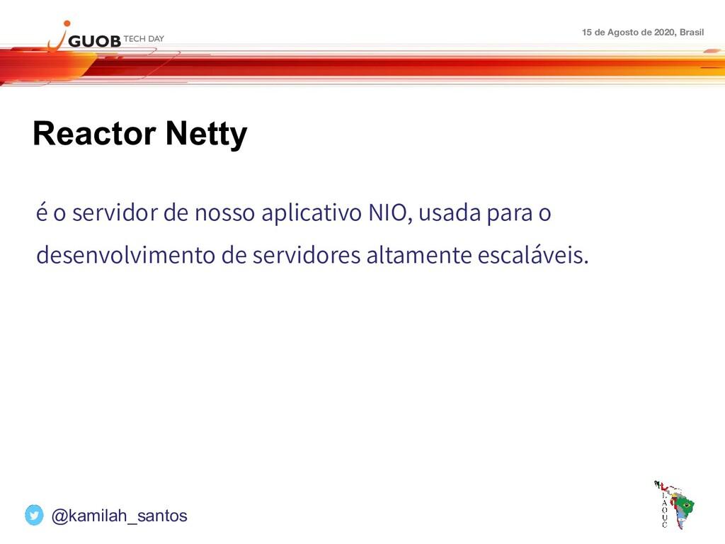 15 de Agosto de 2020, Brasil Reactor Netty é o ...