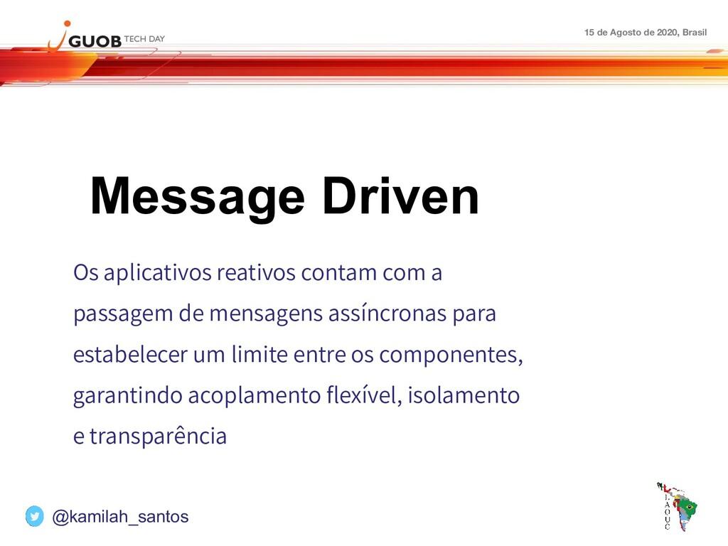 15 de Agosto de 2020, Brasil Message Driven Os ...