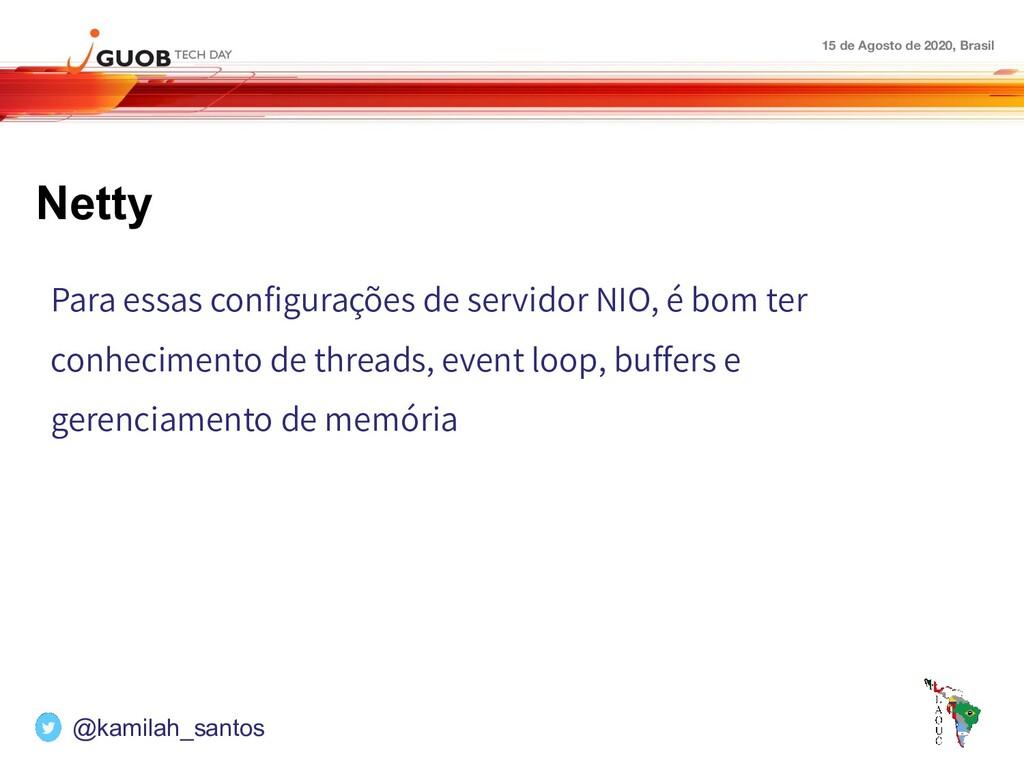 15 de Agosto de 2020, Brasil Netty Para essas c...