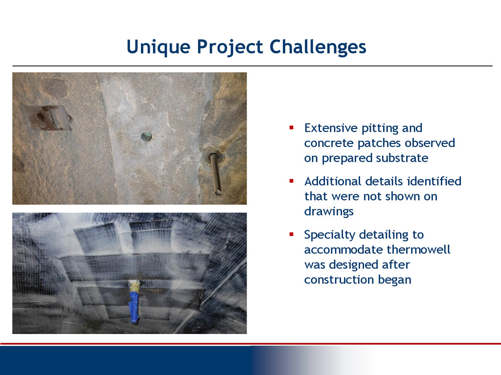 Unique Project Challenges  Extensive pitting a...