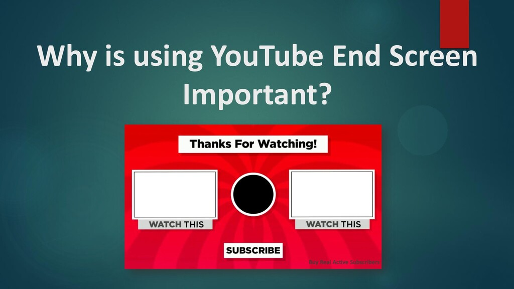 Why is using YouTube End Screen Important?