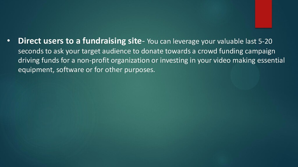 • Direct users to a fundraising site- You can l...