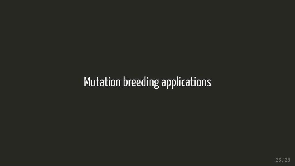 Mutation breeding applications Mutation breedin...