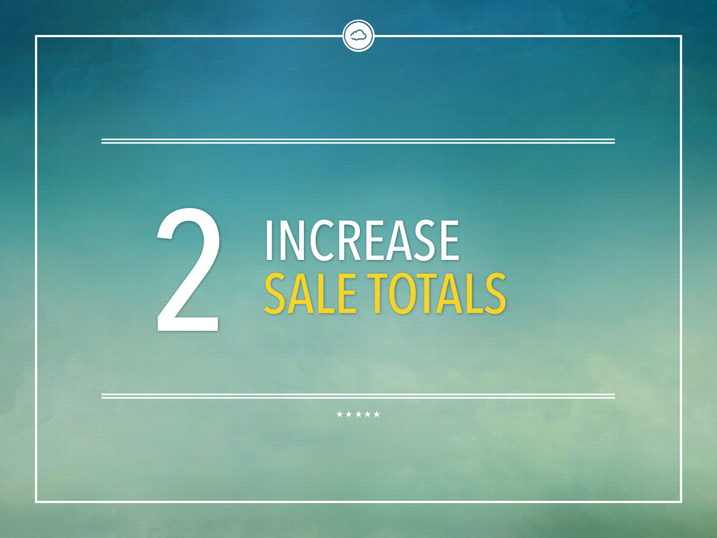 2 INCREASE SALE TOTALS
