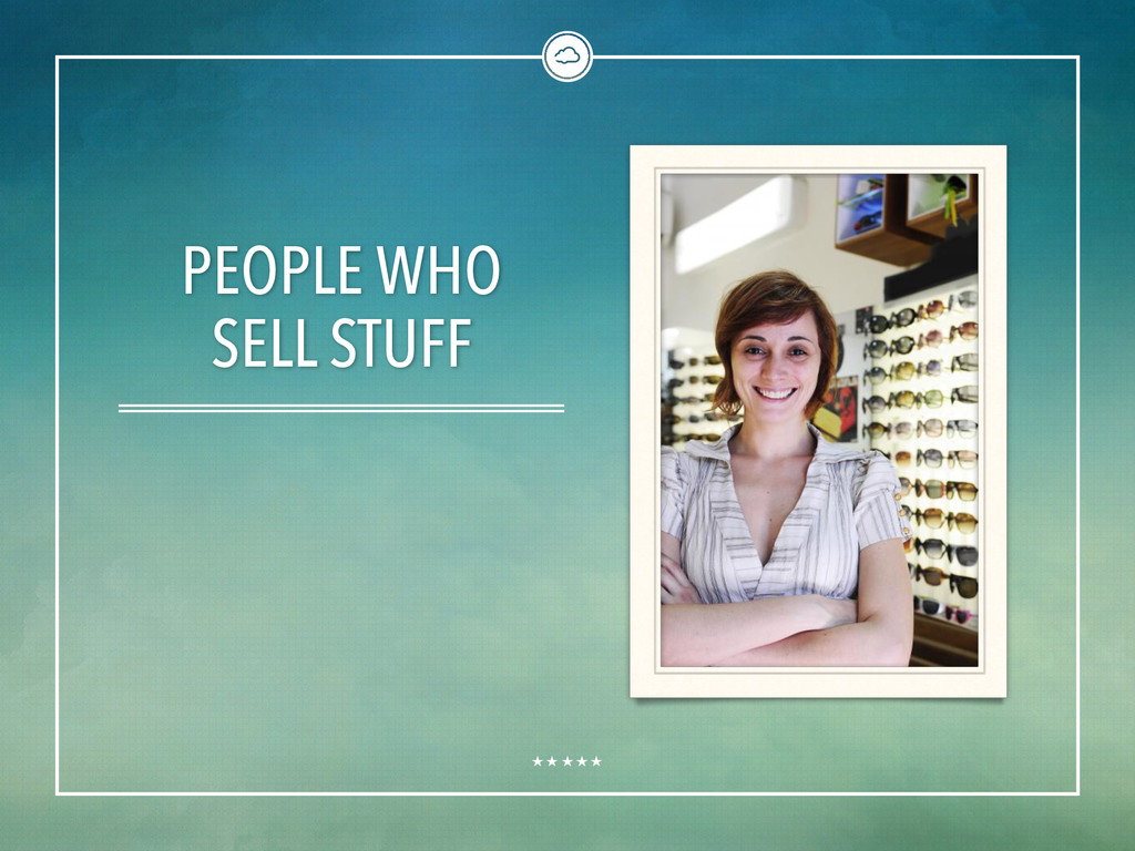 PEOPLE WHO SELL STUFF