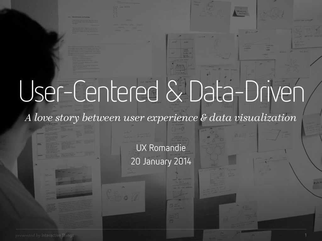 presented by Interactive Things User-Centered &...