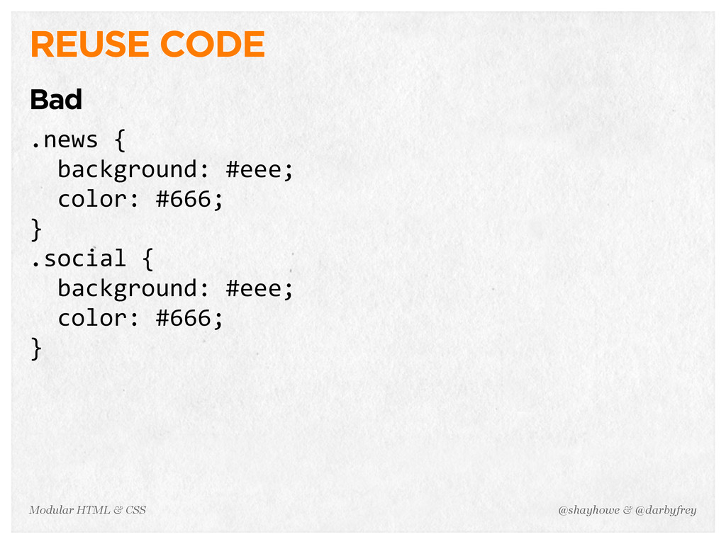 @shayhowe & @darbyfrey Modular HTML & CSS REUSE...