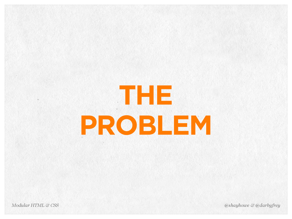 @shayhowe & @darbyfrey Modular HTML & CSS THE P...