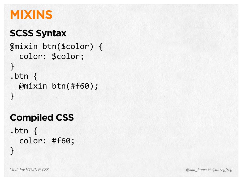 @shayhowe & @darbyfrey Modular HTML & CSS MIXIN...