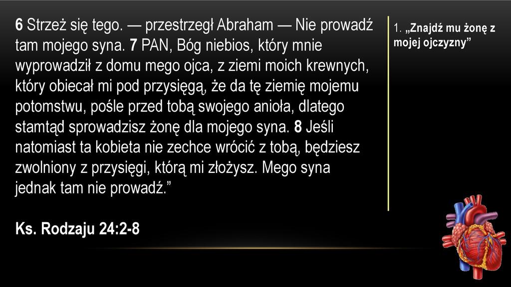 6 Strzeż się tego. — przestrzegł Abraham — Nie ...